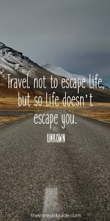 List Of Inspirational Quotes About Life Classy Quotes About Life 48 Inspirational Travel Quotes The Ultimate