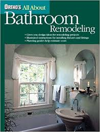 bathroom remodeling books. Delighful Books Orthou0027s All About Bathroom Remodeling Orthou0027s Home Improvement  Ortho Books 9780897214148 Amazoncom Books Throughout N