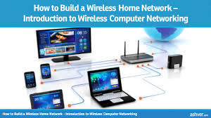 how to build a wireless home network introduction to wireless how to build a wireless home network introduction to wireless computer networking