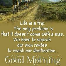 Good Morning Life Quotes Best Of Good Morning Life Is A Trip Pictures Photos And Images For