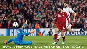 MAÇ ŞİFRESİZ KANALDA MI? | Roma Liverpool maçı ne zaman, saat kaçta, hangi  kanalda?