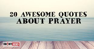 40 Awesome Quotes About Prayer ChristianQuotes Extraordinary Quotes On Prayer