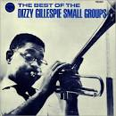 The Best of Dizzy Gillespie: Small Groups