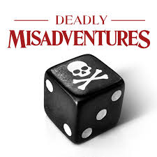 Deadly Misadventures