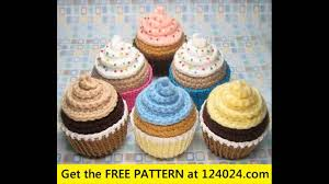 Crochet Cupcake Pattern Awesome Free Crochet Toys Free Patterns YouTube