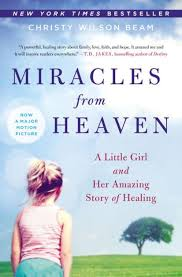 miracles from heaven a little and her amazing story of healing by christy wilson beam paperback barnes le