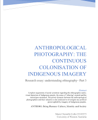 anthropological photography the continuous colonisation of  anthropological photography the continuous colonisation of indigenous imagery