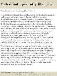 ... 16. Fields related to purchasing officer career: The above resumes ...