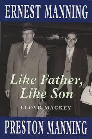 Amazon | Like Father, Like Son: Ernest Manning and Preston Manning |  MacKey, Lloyd | Canadian