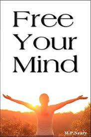 <b>Free Your Mind</b> eBook: Neary, M.P, Neary, M.P: Amazon.in: Kindle ...
