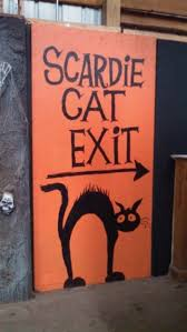 Scaredy cat exit- cute if spelled correctly. Would be perfect near the  groom's room at a fall fest best Halloween