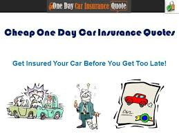 get one day car insurance quotes quick and easy authorstream