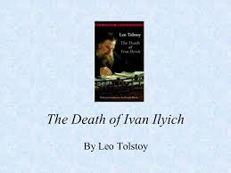 the death of ivan ilyich ppt  the death of ivan ilyich