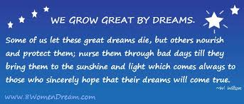 Great Dream Quotes Best of Dream Big Quotes Inspiring Dream Big Quotes We Grow Great By