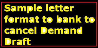 Sample Letter Format To Bank To Cancel Demand Draft Letter Formats
