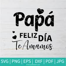 Jac, no sale de su mal humor y. Papa Feliz Dia Te Amamos Svg Yo Te Amo Papa Svg De Feliz Dia Del P