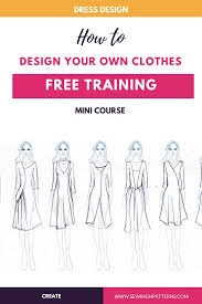 Design And Create Your Own Clothes Learn How To Design Your Own Clothes Sew Sewing Projects