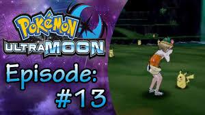 Pokemon Ultra Mond Ep 13  