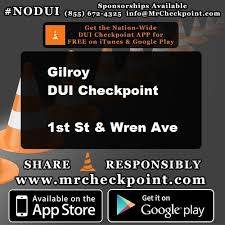 california dui checkpoint flyer now california dui checkpoint gilroy 1st st wren ave nodui ca