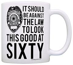60th birthday gifts for all against the law to look this good at sixty gift coffee