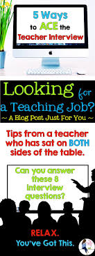 best ideas about teacher interviews interview blog post teacher interviews don t have to be scary get ready