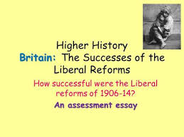 higher history britain the motives of the liberal reforms ppt britain higher history britain the successes of the liberal reforms how successful were the