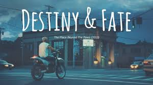 destiny fate in the place beyond the pines a video  destiny fate in the place beyond the pines 2013 a video essay