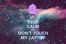 Don't Touch My Laptop Wallpapers on ...