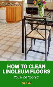 linoleum is tough enough for the mudst of bootessiest of spills but requires a gentle cleaner pine sol fits the bill and tackles the mess
