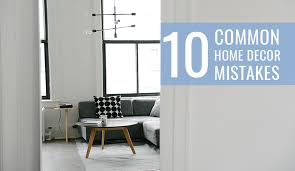 Small Picture 10 Most Common Home Decorating Mistakes You Want To Avoid Online
