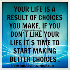 Choices Quotes Beauteous Quotes About Better Choices 48 Quotes