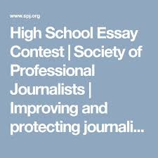 best school essay ideas essay writing help art  high school essay contest society of professional journalists improving and protecting journalism since 1909
