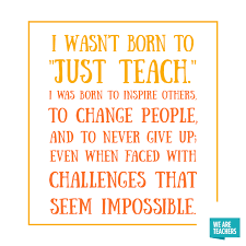 50 Of The Best Inspirational Teacher Quotes Weareteachers