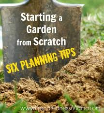 Small Picture Six Planning Tips for Starting a Garden from Scratch