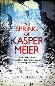 The Spring of Kasper Meier (9780349139760): Ben ... - Amazon.com