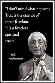 Jiddu Krishnamurti Quotes Stunning Jiddu Krishnamurti Quote I Don't Mind What Happens Relax And
