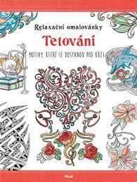 Relaxační Omalovánky Tetování Motivy Které Se Dostanou Pod Kůži