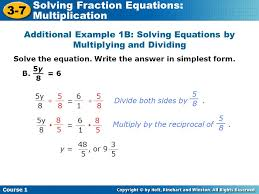 additional example 1b solving equations by multiplying and dividing