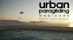 urban paragliding webisode touch project jean baptiste chandelier