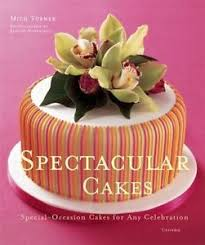 Spectacular Cakes Special Occasion Cakes For Any Celebration