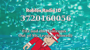 You can find out your favorite roblox song id from below 1million songs list. Fitz And The Tantrums Out Of My League Slowed Roblox Id Roblox Radio Code Roblox Music Code Youtube