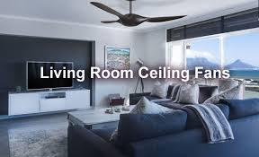 living room ceiling fans tips and top picks
