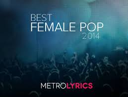 Pop Charts 2014 Ladies Be Killin It Our Favorite Female Pop Tracks Of 2014