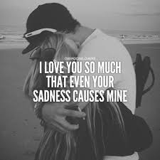 Love You So Much Quotes Adorable I Love You So Much That Even Your Sadness Causes Mine Pictures