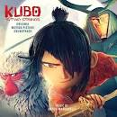 Kubo and the Two Strings [Original Motion Picture Soundtrack]