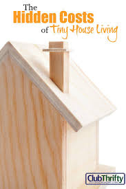 Small Picture The Hidden Costs of Tiny House Living Tiny house living Tiny
