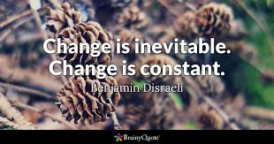 Quote For Change Benjamin Disraeli Change Is Inevitable Change Is