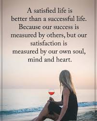 Quotes For A Successful Life Amazing Inspirational Positive Quotes A Satisfied Life Is Better Than A