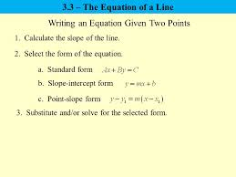 writing an equation given two points 1 calculate the slope of the line