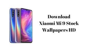 Download Xiaomi Mi 9 Stock Wallpapers Hd Techswizz
